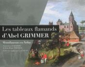 Les tableaux flamands d'Abel Grimmer : à Montfaucon-en-Velay